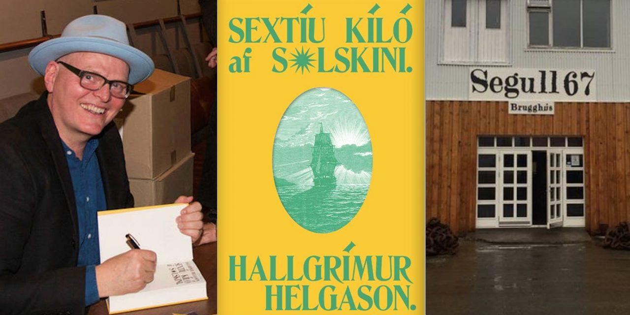 Hallgrímur Helgason: Sextíu kíló af sólskini á Segli 67