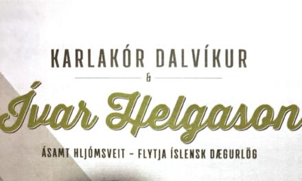 Karlakór Dalvíkur og Ívar Helgason ásamt hljómsveit
