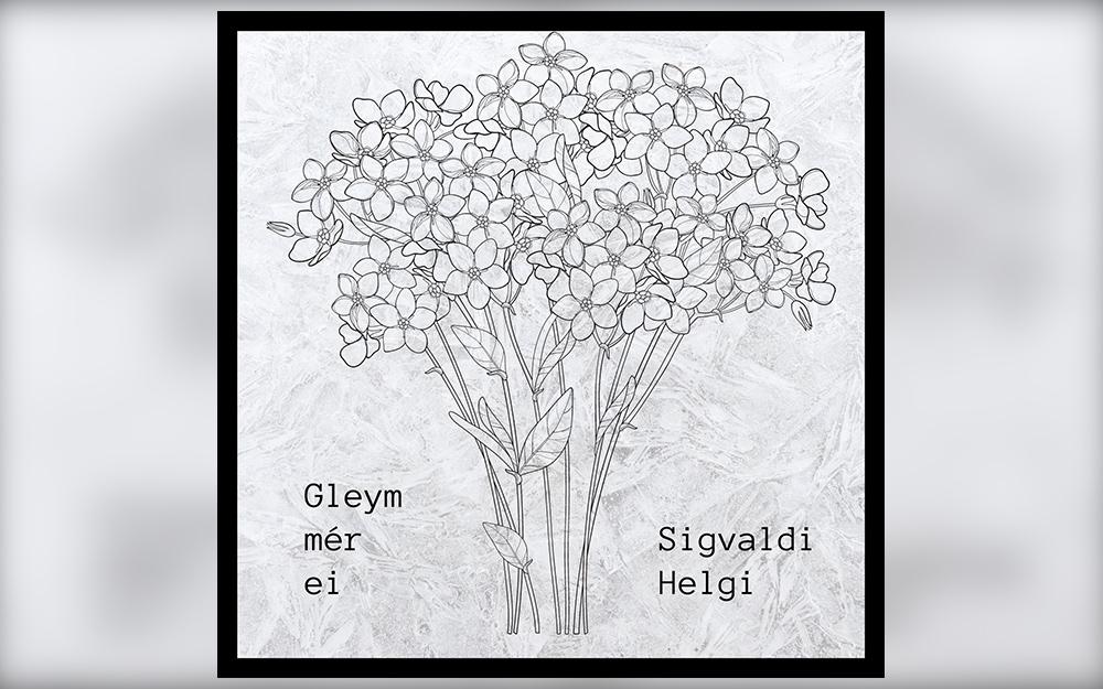 Sigvaldi Helgi Gleym mér ei – SIGVALDI HELGI