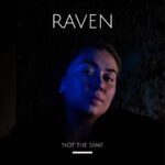 RAVEN – Not the Same – nýtt lag
