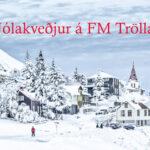 Lestur jólakveðja á FM Trölla hefjast í dag