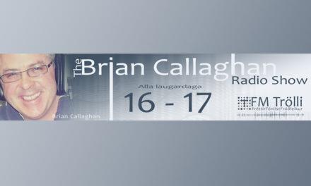 Brian Callaghan Á FM TRÖLLA Í DAG KL. 16 – 17