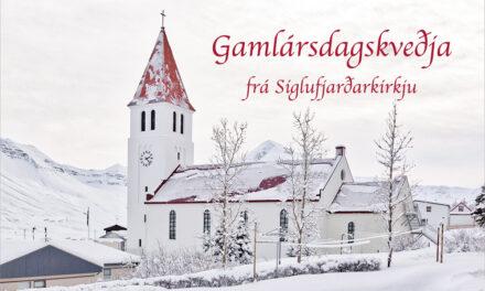 Gamlársdagskveðja frá Siglufjarðarkirkju á FM Trölla í dag kl. 17