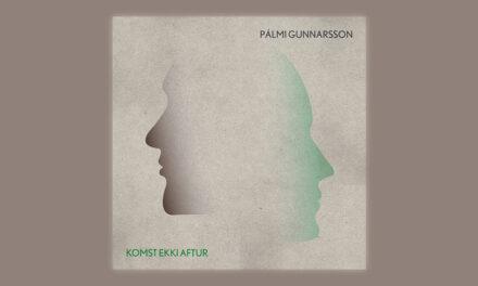 Pálmi Gunnarsson – Komst ekki aftur
