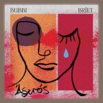 Bubbi – Ástrós (ásamt BRÍETI)