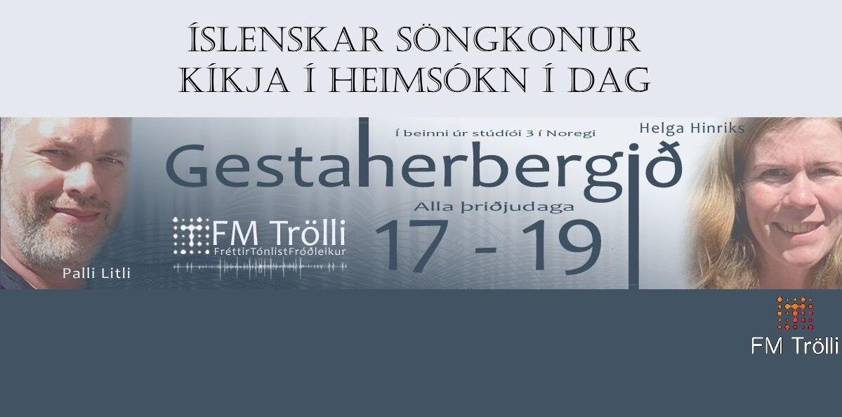 Gestaherbergið kl 17 í dag á FM Trölla,  íslenskar söngkonur í aðalhlutverki