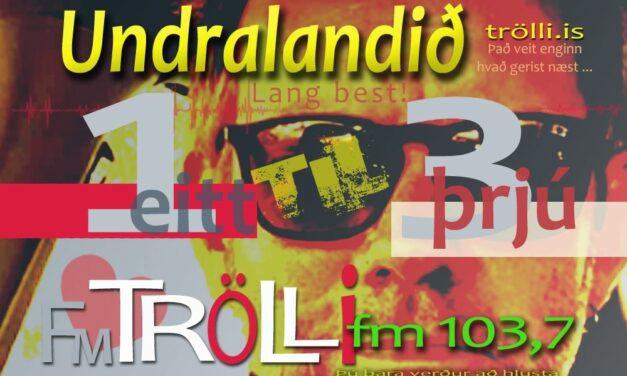 Undralandið er á FM Trölla í dag kl. 13 – 15