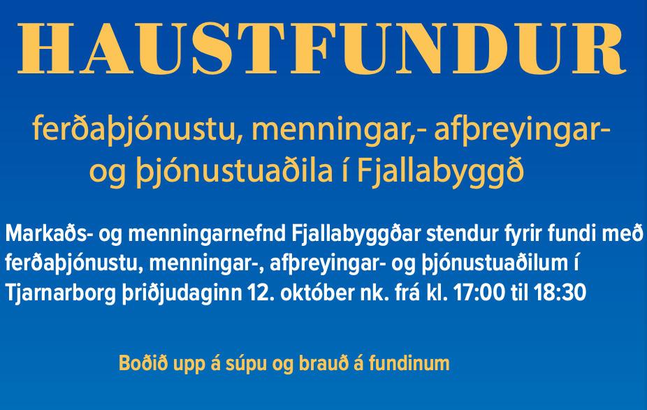 Haustfundur ferðaþjónustu, menningar,- afþreyingar,- og þjónustuaðila í Fjallabyggð í dag