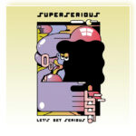 Superserious – let's get serious